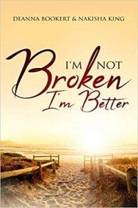 Book Cover: I'm Not Broken, I'm Better